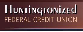Huntingtonized Federal Credit Union